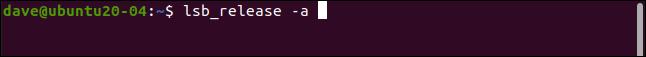 lsb_release -a dans une fenêtre de terminal.
