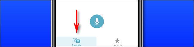 Dans Apple Translate sur iPhone, appuyez sur le bouton «Traduire» pour passer en mode traduction.