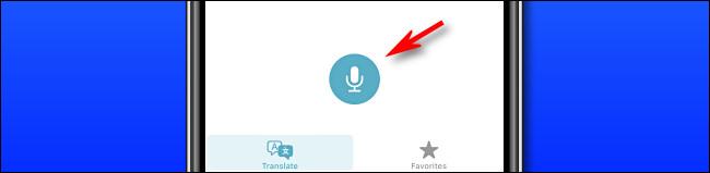 Dans Apple Translate sur iPhone, appuyez sur le bouton du microphone pour prononcer une phrase à traduire.