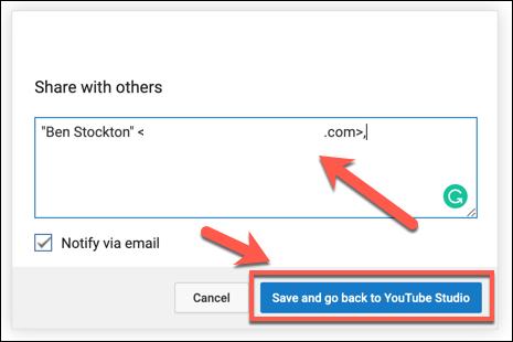 """Ajoutez les comptes de messagerie avec lesquels partager votre vidéo, puis appuyez sur """"Enregistrer et revenir au studio YouTube"""" pour confirmer."""