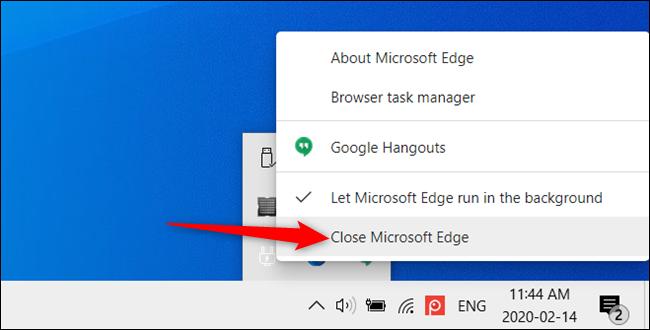 Pour fermer temporairement Edge, cliquez sur «Fermer Microsoft Edge» dans le menu.