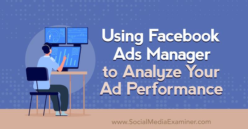Utilisation de Facebook Ads Manager pour analyser les performances de vos annonces par Allie Bloyd sur Moyens I/O.
