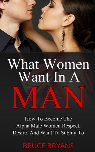 ce que les femmes veulent chez un homme bruce bryans