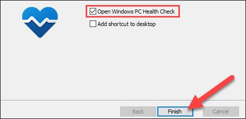 Cochez ensuite «Ouvrir Windows PC Health Check» et sélectionnez «Terminer».